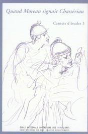Quand moreau signait chasseriau [exposition], ecole nationale superieure des beaux-arts, paris, 18 o - Intérieur - Format classique