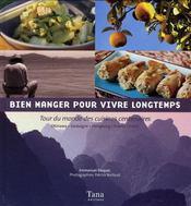 Bien manger pour vivre longtemps ; tour du monde des cuisines centenaires - Intérieur - Format classique