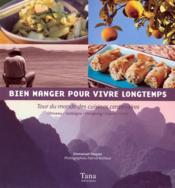 Bien manger pour vivre longtemps ; tour du monde des cuisines centenaires - Couverture - Format classique