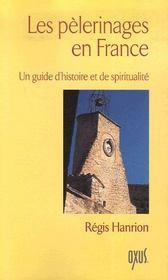 Les pèlerinages en france ; un guide d'histoire et de spiritualité - Intérieur - Format classique