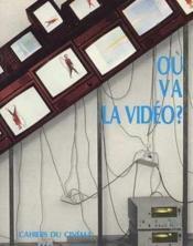 Où va la video ? - Couverture - Format classique