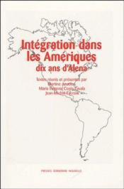 Intégration dans les Amériques ; dix ans d'Alena - Couverture - Format classique
