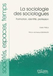 La sociologie des sociologues ; formation, identité, profession - Couverture - Format classique