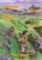 Saint-Veran, La Montagne, Le Cuivre Et L'Homme. T.I Mine Et Metallurgie Prehistorique - Couverture - Format classique