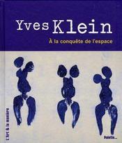 Yves klein ; à la conquête de l'espace - Intérieur - Format classique