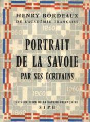 Portrait de la savoie par ses écrivains - Couverture - Format classique