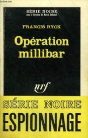 Operation Millibar. Collection : Serie Noire N° 999 - Couverture - Format classique