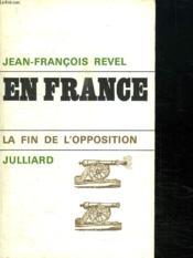 En France. La Fin De L Opposition. - Couverture - Format classique