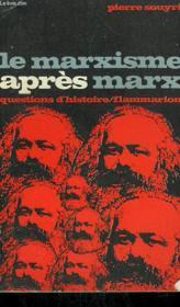 Le Marxisme Apres Marx. Collection : Questions D'Histoire N° 14 - Couverture - Format classique