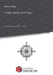 Le Matin, stances, par M. Boyer,... [Edition de 1825] - Couverture - Format classique