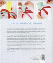 L'art du tressage de papier ; 60 créations pour tous - 4ème de couverture - Format classique