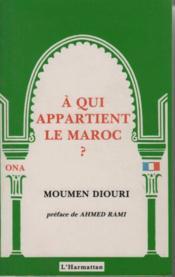 A Qui Appartient Le Maroc - Couverture - Format classique