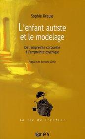 L'enfant autiste et le modelage ; de l'empreinte corporelle à l'empreinte psychique - Intérieur - Format classique