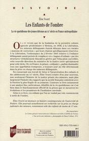 Enfants de l'ombre ; la vie quotidienne des jeunes détenus au XX siecle en France métropolitaine - 4ème de couverture - Format classique