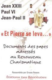 Et pierre se leva... documents des papes adresses au renouveau charismatique - Couverture - Format classique