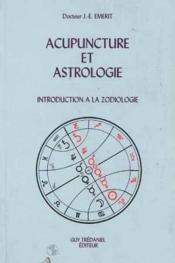 Acupuncture Et Astrologie - Couverture - Format classique