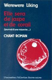 Elle Sera De Jaspe Et De Corail (Journal D'Une ...) - Intérieur - Format classique