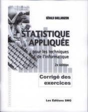 Corrige detaille des exercices d'application statistique appliquee pour les techniques de l'informat - Couverture - Format classique