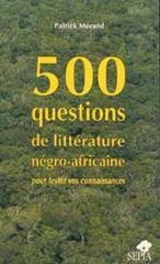 500 questions de littérature négro-africaine - Couverture - Format classique