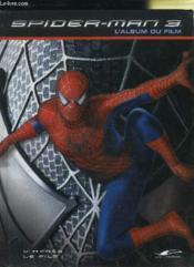 Spider-man 3 ; l'album du film - Couverture - Format classique