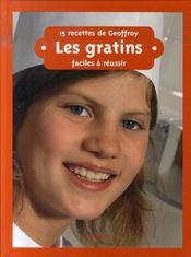 15 recettes de Geoffroy ; les gratins - Intérieur - Format classique