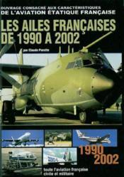 Les Ailes Francaises De 1990 A 2002 - Couverture - Format classique