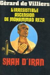 L'Irresistible Ascension De Mohammad Reza, Shah D'Iran - Couverture - Format classique
