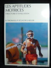 Les aptitudes motrices. Structures et évaluation. - Couverture - Format classique