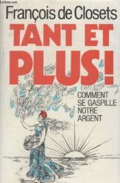 Tant Et Plus. - Couverture - Format classique