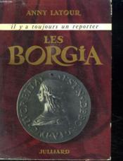 Les Borgia. Il Y A Toujours Un Reporter. - Couverture - Format classique