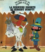 Les Aventures De Plume D'Elan. La Derniere Escorte Du Sergent Bumpty. Editions Du Chat Perche. - Couverture - Format classique