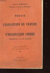 Precis De Legislation Du Travail Et D'Instruction Civique - Innitiation A La Vis Sociale - Couverture - Format classique