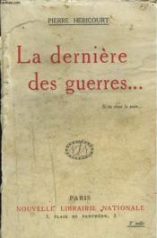 La Derniere Des Guerres... - Couverture - Format classique