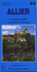 Allier ; le guide complet de ses 320 communes - Couverture - Format classique