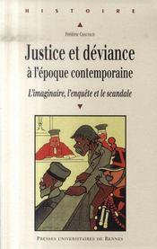 Justice et déviance à l'époque contemporaine. l'imaginaire, l'enquête et le scandale - Intérieur - Format classique