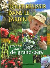 Tout réussir dans le jardin grâce au savoir de grand-père - Intérieur - Format classique