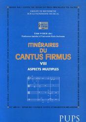 Itinéraires du cantus firmus viii ; aspects multiples - Intérieur - Format classique