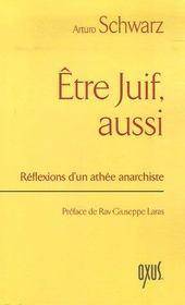 ETRE JUIF, AUSSI. Réflexions d'un athée anarchiste - Intérieur - Format classique