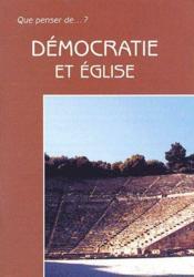 Que Penser De... ? ; Démocratie Et Eglise - Couverture - Format classique
