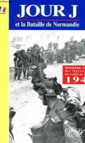 Le jour J et la bataille de Normandie - Couverture - Format classique