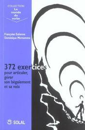 372 exercices pour articuler, gérer son begaiement et sa voix - Intérieur - Format classique