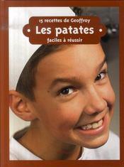 15 recettes de Geoffroy ; les patates - Intérieur - Format classique