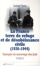 La france terre de refuge et de désobeissance civile ; étude du sauvetage des juifs (1936-1944) t.2 - Couverture - Format classique