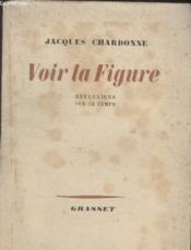 Voir La Figure. - Couverture - Format classique