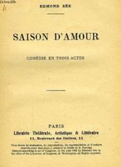 Saison D'Amour, Comedie En 3 Actes - Couverture - Format classique