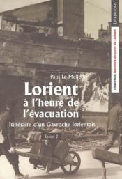 Lorient A L'Heure De L'Evacuation - Itineraire D'Un Gavroche Lorientais - Tome 2 - Couverture - Format classique