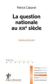 La question nationale au XIXe siècle - Couverture - Format classique