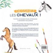 Dessinez les chevaux ! ; toutes les bases pour apprendre à dessiner facilement - 4ème de couverture - Format classique