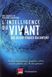 L'intelligence du vivant : dix scientifiques racontent - Couverture - Format classique