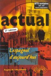 Actual L'Espagnol D'Aujourd'Hui 2e Edition Bts Tertiaires Lea-Iut Classes Preparatoires - Intérieur - Format classique
